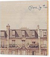 Paris Je T'aime Wood Print