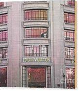 Paris Louis Vuitton Boutique Fashion Shop On The Champs Elysees Wood Print
