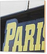 Paris Sign Wood Print