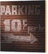 Parking Ten Cents Wood Print