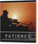 Patience Inspirational Quote Wood Print by Stocktrek Images