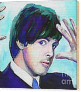 Paul Mccartney Of The Beatles Wood Print by GCannon