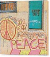 Hippie Graffiti - Peace But Keep Out Wood Print