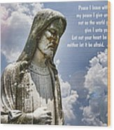 Peace I Leave With You Wood Print