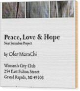 Peace Love And Hope Wood Print