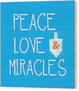 Peace Love And Miracles With Dreidel  Wood Print