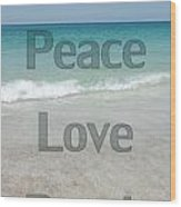 Peace Love Beach Wood Print