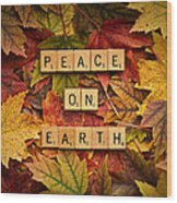 Peace On Earth-autumn Wood Print