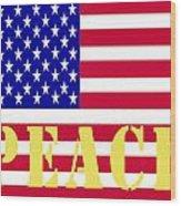 Peace The American Flag Wood Print