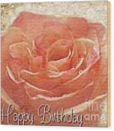 Peach Rose Birthday Card Wood Print