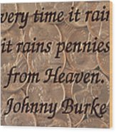 Pennies From Heaven Wood Print