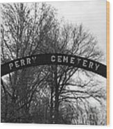Perry Cemetery Wood Print