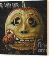 Peter Peter Pumpkin Eater Wood Print