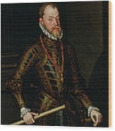 Philip II Of Spain C.1570 Wood Print