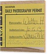 Photo Permit Wood Print