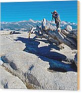 Photographer On Top Of Sentinel Dome In Yosemite Np-ca  Wood Print