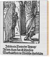 Physician, 1568 Wood Print