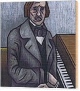Piano's Finest Poet Fryderyk Chopin Wood Print
