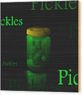 Pickles - Fruit And Veggie Series - #9 Wood Print