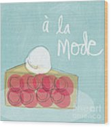 Pie A La Mode Wood Print by Linda Woods