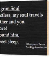 Pilgrim Soul Wood Print by Ann Kipp