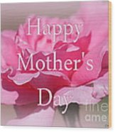 Pink Rose Mother's Day Card Wood Print