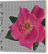 Pink Tea Rose Love Wood Print