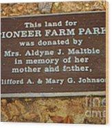 Pioneer Farm Park Plaque At Andersonville Georgia Wood Print