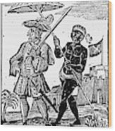 Pirate Henry Every, 1725 Wood Print