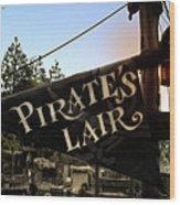 Pirates Lair Signage Frontierland Disneyland Wood Print