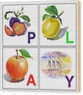 Play Art Alphabet For Kids Room Wood Print by Irina Sztukowski