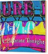 Pleasure Island Celebrate Tonight Wood Print