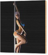 Pole Dancer... Wood Print