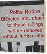 Polite Warning Wood Print