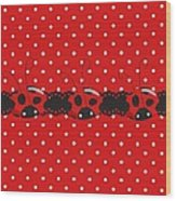 Polka Dot Lady Bugs Graphics By Kika Esteves  With Custom Coordinated Design Crafted By D Miller.  Wood Print