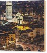 Ponte Pietra And Duomo Of Verona Dusk Wood Print