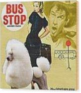 Poodle Standard Art - Bus Stop Movie Poster Wood Print