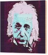 Pop Art Einstein No 3 Wood Print