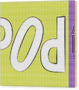Pop Art Words 02 Wood Print