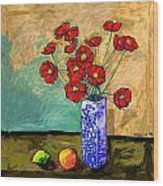 Poppies In A Vase With Fruit Wood Print