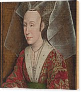 Portrait Of Isabella Of Portugal  Wood Print by Workshop of Rogier van der Weyden