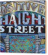 Positively Haight Street Wood Print