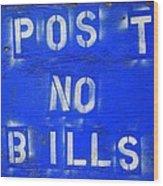 Post No Bills Wood Print