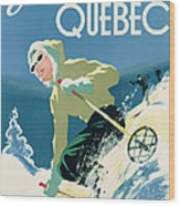 Poster Advertising Skiing Holidays In The Province Of Quebec Wood Print