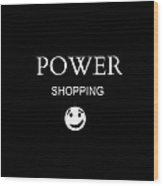 Power Shopping Wood Print
