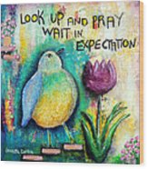 Praying And Waiting Bird Wood Print by Lauretta Curtis