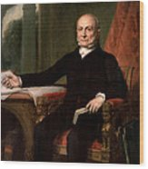 President John Quincy Adams  Wood Print