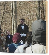 President Lincoln Speaks Wood Print