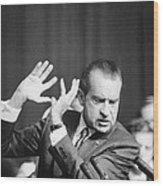 President Richard Nixon Gesturing Wood Print
