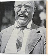 President Theodore Roosevelt Wood Print by American Photographer